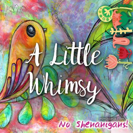 A Little Wimsy | Mixed media workshop with Mimi Bondi