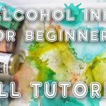 Alcohol ink for beginners tutorial (ST75)