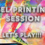 Gel Printing Session!